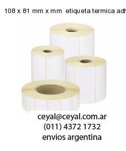 108 x 81 mm x mm  etiqueta termica adhesiva