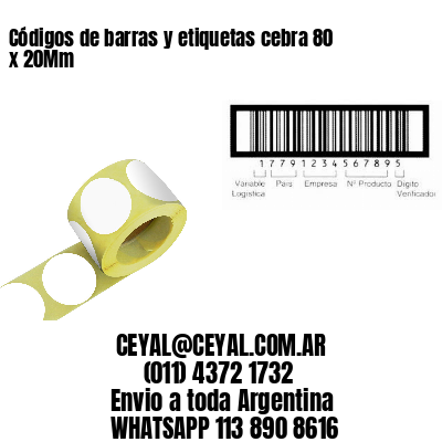 Códigos de barras y etiquetas cebra 80 x 20Mm