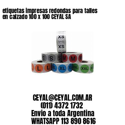 etiquetas impresas redondas para talles en calzado 100 x 100 CEYAL SA