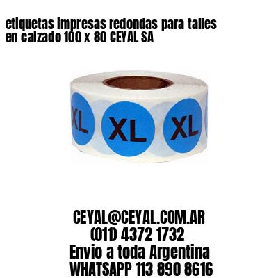 etiquetas impresas redondas para talles en calzado 100 x 80 CEYAL SA