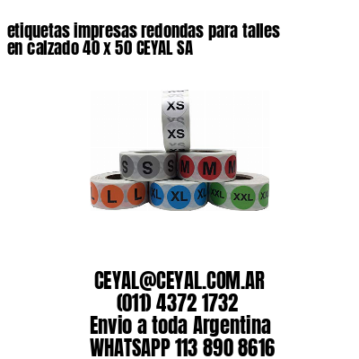 etiquetas impresas redondas para talles en calzado 40 x 50 CEYAL SA