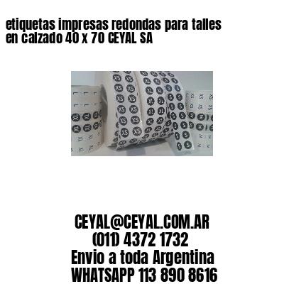etiquetas impresas redondas para talles en calzado 40 x 70 CEYAL SA