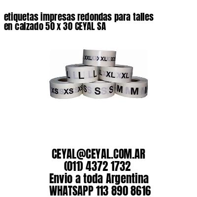 etiquetas impresas redondas para talles en calzado 50 x 30 CEYAL SA