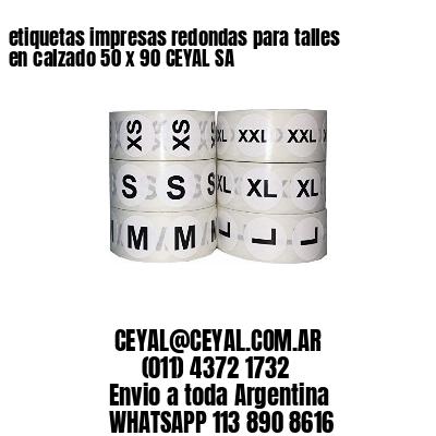 etiquetas impresas redondas para talles en calzado 50 x 90 CEYAL SA