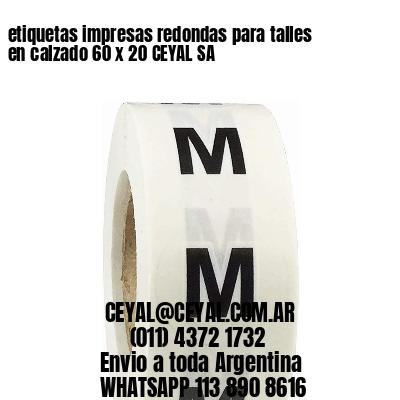 etiquetas impresas redondas para talles en calzado 60 x 20 CEYAL SA