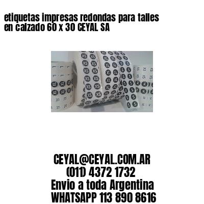 etiquetas impresas redondas para talles en calzado 60 x 30 CEYAL SA