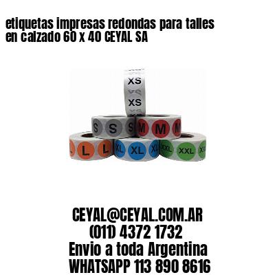 etiquetas impresas redondas para talles en calzado 60 x 40 CEYAL SA