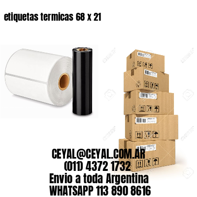 etiquetas termicas 68 x 21
