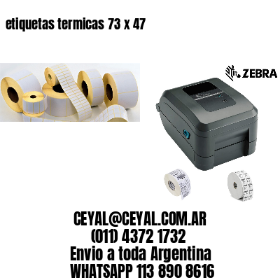 etiquetas termicas 73 x 47