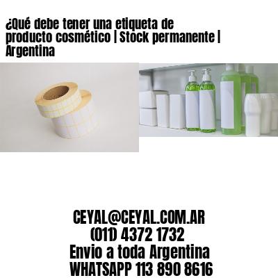 ¿Qué debe tener una etiqueta de producto cosmético | Stock permanente | Argentina