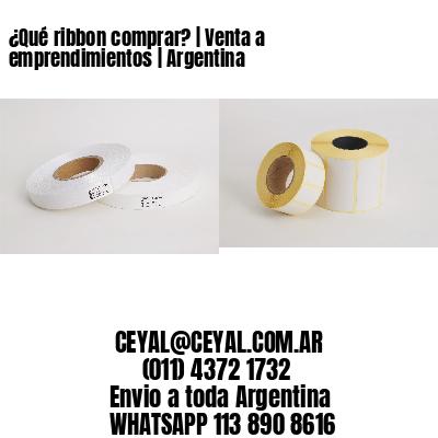 ¿Qué ribbon comprar? | Venta a emprendimientos | Argentina