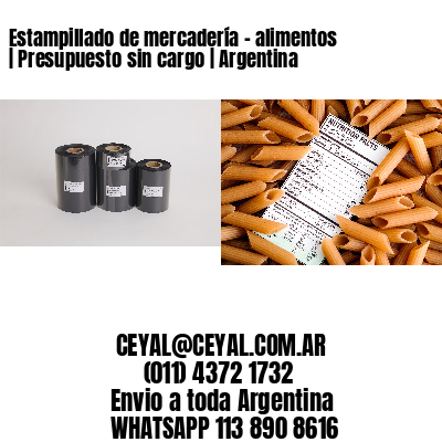 Estampillado de mercadería - alimentos | Presupuesto sin cargo | Argentina