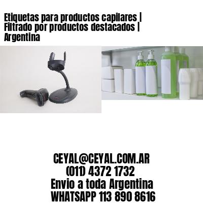 Etiquetas para productos capilares | Filtrado por productos destacados | Argentina
