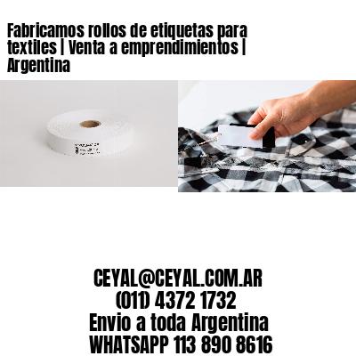 Fabricamos rollos de etiquetas para textiles | Venta a emprendimientos | Argentina