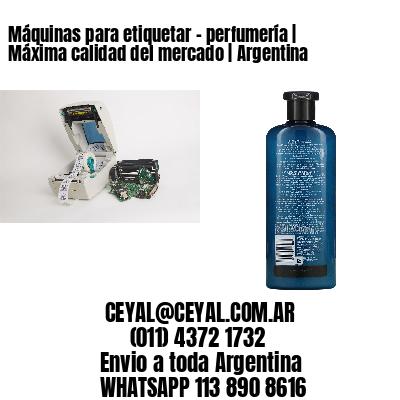 Máquinas para etiquetar - perfumería | Máxima calidad del mercado | Argentina