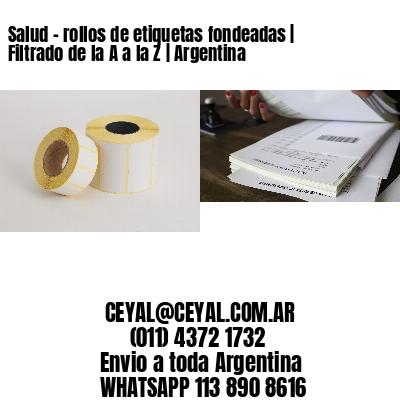 Salud - rollos de etiquetas fondeadas | Filtrado de la A a la Z | Argentina