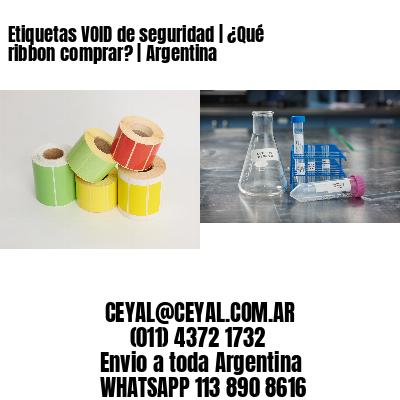 Etiquetas VOID de seguridad | ¿Qué ribbon comprar? | Argentina
