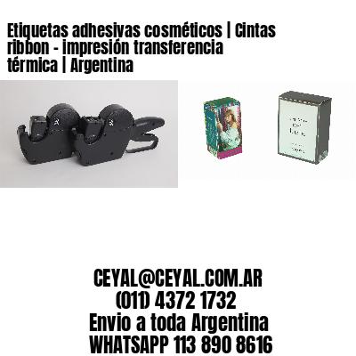Etiquetas adhesivas cosméticos | Cintas ribbon - impresión transferencia térmica | Argentina