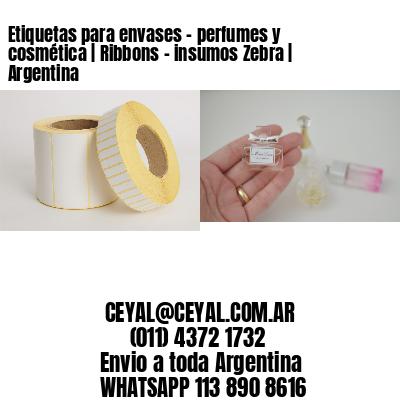 Etiquetas para envases - perfumes y cosmética | Ribbons - insumos Zebra | Argentina
