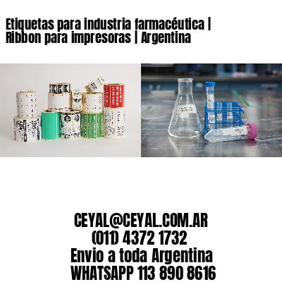 Etiquetas para industria farmacéutica | Ribbon para impresoras | Argentina
