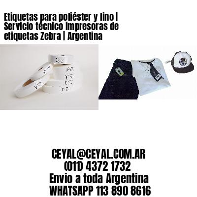 Etiquetas para poliéster y lino | Servicio técnico impresoras de etiquetas Zebra | Argentina