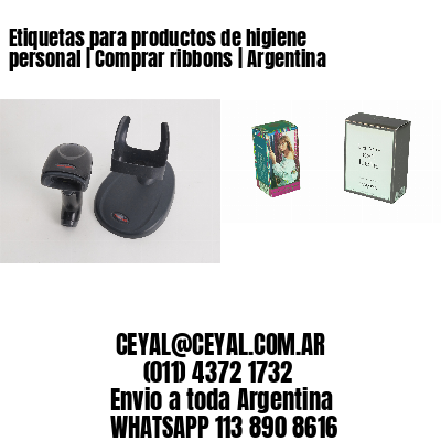 Etiquetas para productos de higiene personal | Comprar ribbons | Argentina