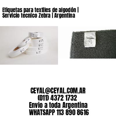 Etiquetas para textiles de algodón | Servicio tecnico Zebra | Argentina