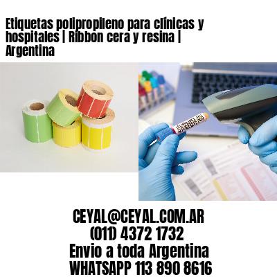 Etiquetas polipropileno para clínicas y hospitales | Ribbon cera y resina | Argentina