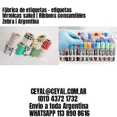 Fábrica de etiquetas - etiquetas térmicas salud | Ribbons consumibles Zebra | Argentina